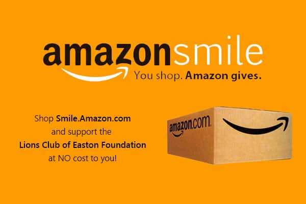 Shop Amazon Smiles and support the Lions Club of Easton Foundation.