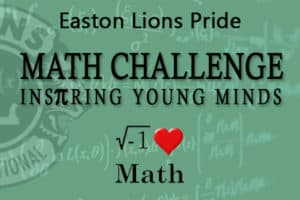 Easton Lions Pride Math Challenge - Inspiring Young Minds. I Love Math Logo.